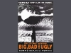 Big Bad & Ugly